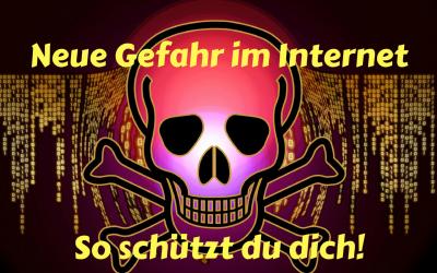 Neue Gefahr im Internet – So schützt du dich!