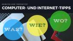 Video-Serie Computer- und Internet-Tipps WAS WIE WO
