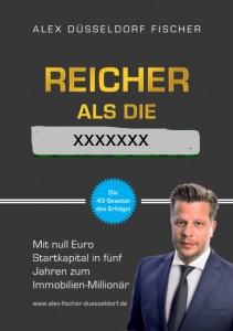 """Alex Fischer - """"Reicher als die XXXXX"""""""