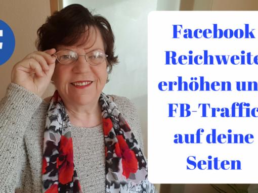 Facebook Reichweite erhöhen und Facebook-Traffic auf deine Seiten bringen