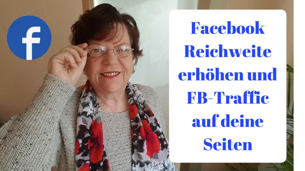 Facebook Reichweite erhöhen und Facebook Traffic auf deine Seiten bringen