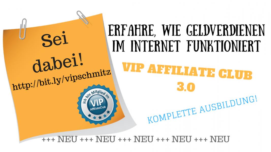 VIP AffiliateClub 3 - Sei dabei im VIP AffiliateClub 3.0 !